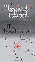 The Penelopiad : The Myth Of Penelope & Odysseus By Margaret Atwood