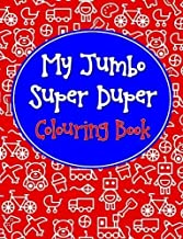 My Jumbo Super Duper Colouring Book