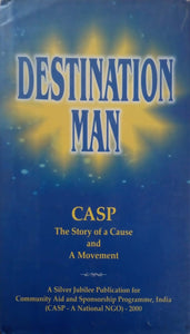 Destination man : CASP, the story of a cause & a movement