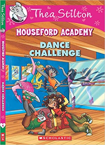 The Dance Challenge - Mouseford Academy 4 by Thea Stilton