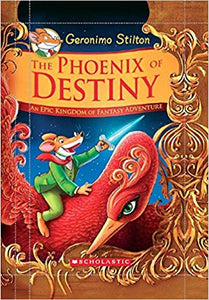 Geronimo Stilton and the Kingdom of Fantasy: Special Edition: The Phoenix of Destiny by Geronimo Stilton