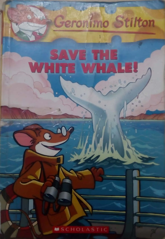 Save The White Whale!, By Geronimo Stilton