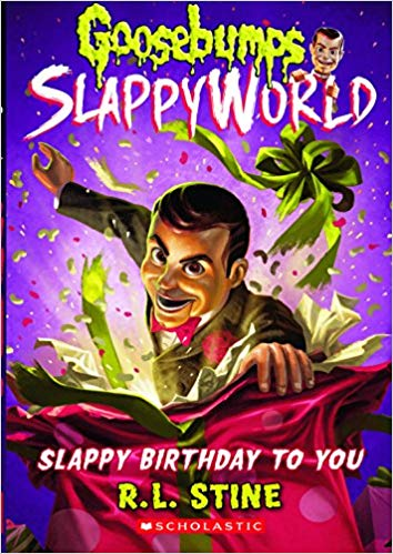 Slappy Birthday to You (Goosebumps Slappy World #1) by R L Stine