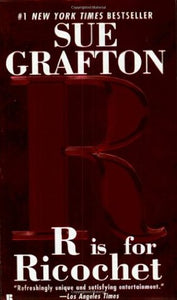 R is for Ricochet (Kinsey Millhone #18) by Sue Grafton