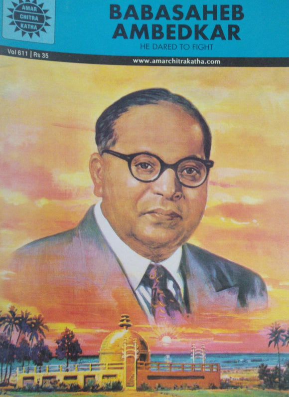Babasaheb Ambedkar He Dared To Fight