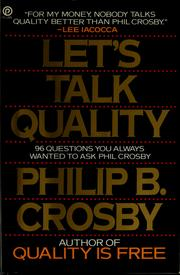 Let's Talk Quality: 96 Questions You Always Wanted to Ask Phil Crosby by Philip B. Crosby