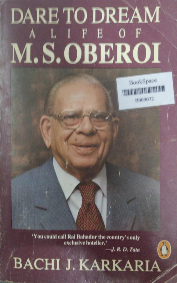 Dare To Dream Alife of M.S.Oberoi, By Bachi J. Karkaria