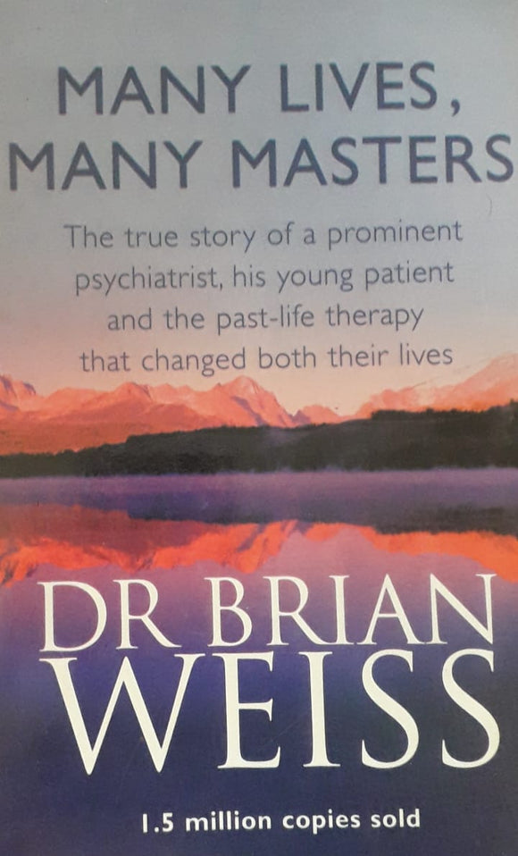 Many Lives , Many Masters by Dr. Brain Weiss