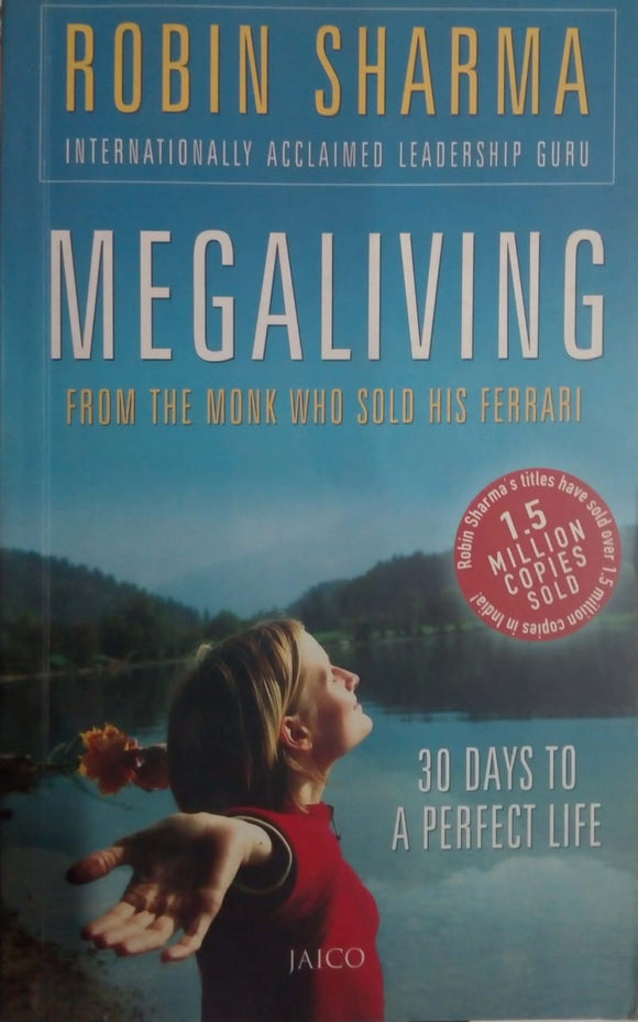 Megaliving Form The Monk Who Sold His Ferrari, By Robin Sharma