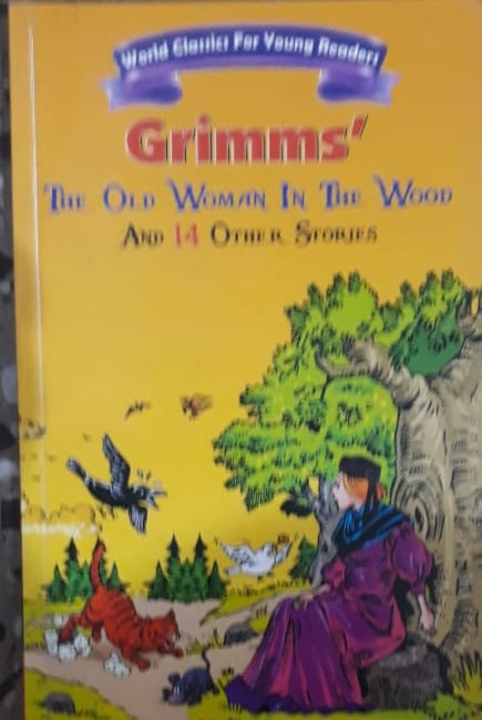 Grimms The Old Woman in the Wood and 14 other stories
