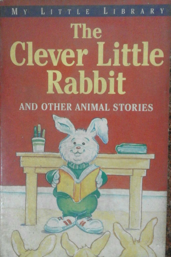 The Clever Little Rabbit And Other Animal Stories