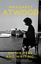 On Writers And Writings By Margaret Atwood