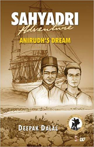 Sahyadri Adventures: Anirudhs Dream by Dalal Deepak
