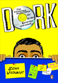 Dork: The Incredible Adventures of Robin 'Einstein' Varghese by Sidin Vadukut