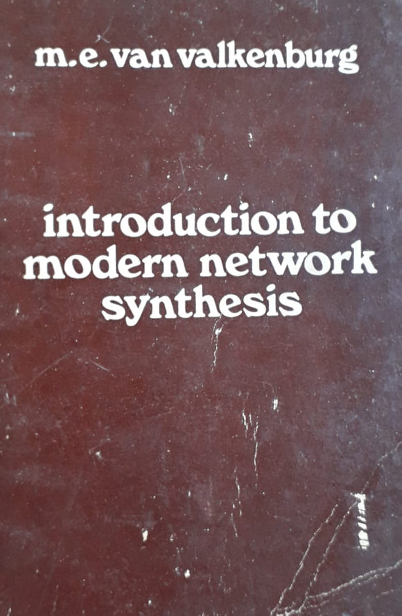 Introduction To Modern Network Synthesis by M.E. Van Valkenburg