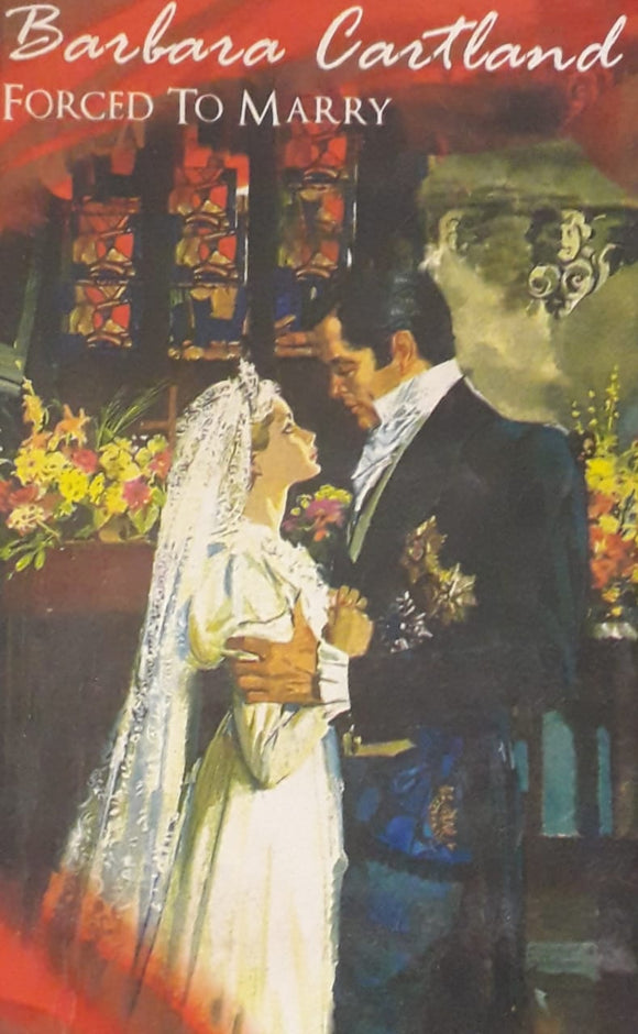 Forced To Marry by Barbara Cartland