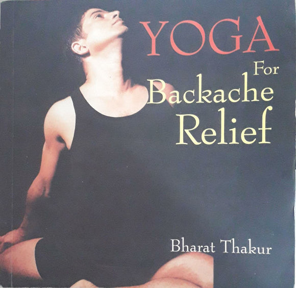 Yoga For Backache Relief  by Bharat Thakur