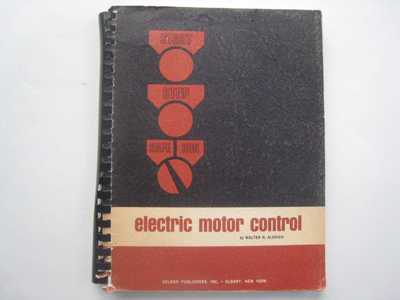 Electric motor control,: Theory and applications Unknown Binding – 1965 by Walter N Alerich (Author)