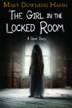 The Girl In The Locked Room By Mary Downing Hahn