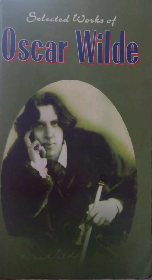 Selected Works of Oscar Wilde by Wilde Oscar