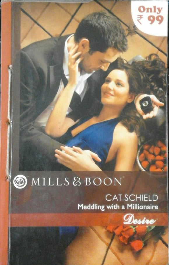 Cat Schild Meddling With a Millionair by Mills & Boon