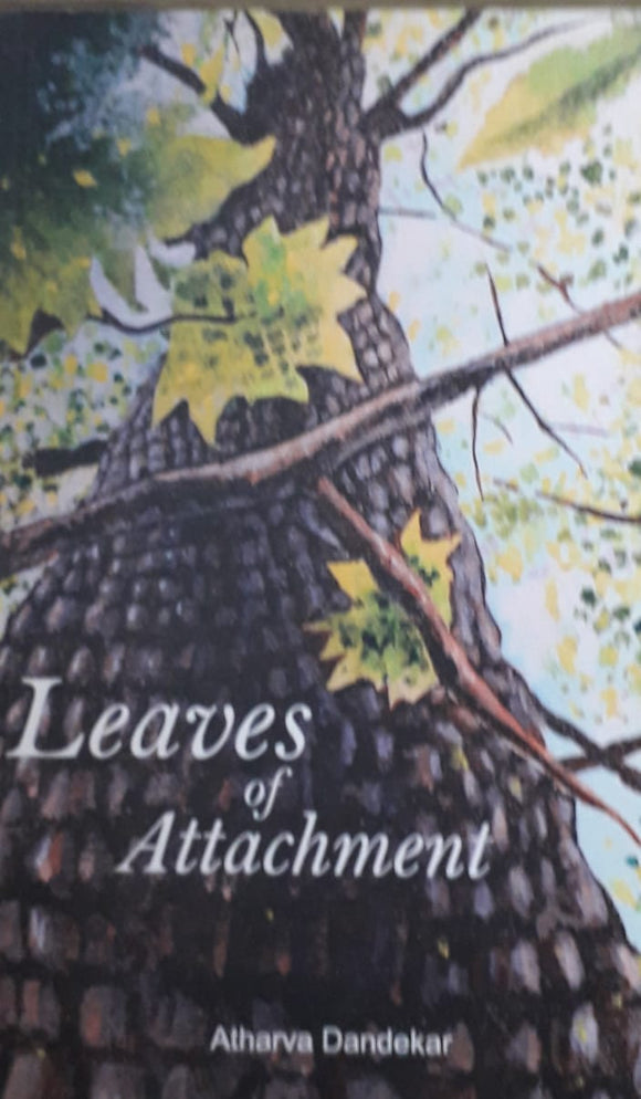 Leaves Of Attachment by Atharva Dandekar