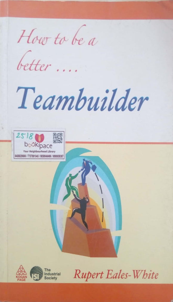 How to Be a Better Teambuilder by Rupert Eales-White