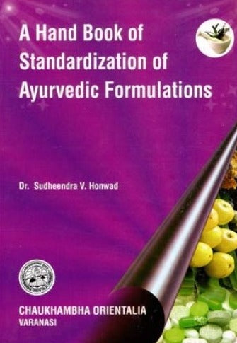 A Hand Book Of Standardization Of Ayurvedic Formulations By S V Honward