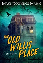 Old Willis Place By Mary Downing Hahn