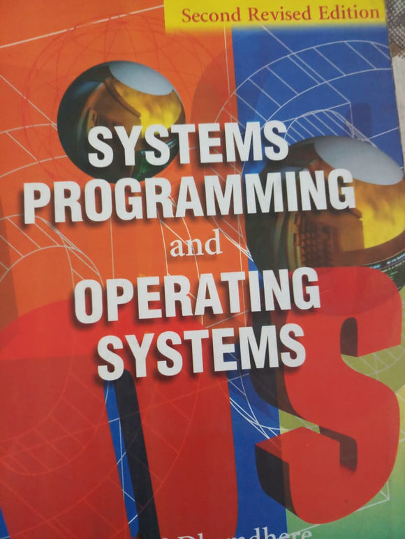 Systems Programming And Operating Systems By D M Dhamdhere