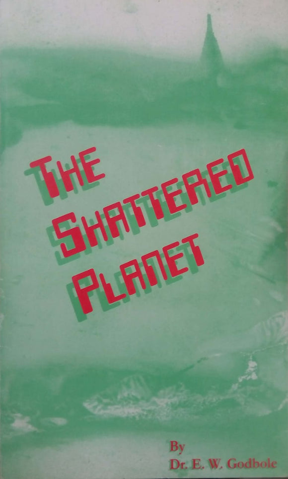 THE SHATTERED PLANET by Dr. E. W. GODBOLE