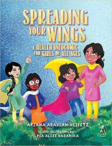Spreading Your Wings by Ariana Abadian-Heifetz, Pia Alizé Hazarika