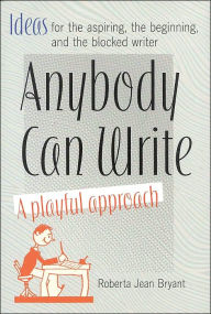 Anybody Can Write by Roberta Jean Bryant