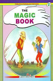 Fables And Parables For Kids : The Magic Book Age 8+