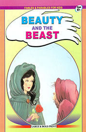 Fables And Parables For Kids ; Beauty And The Beast Age 8+