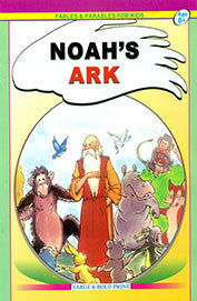 Fables And Parables For Kids ; Noah's Ark Age 8+