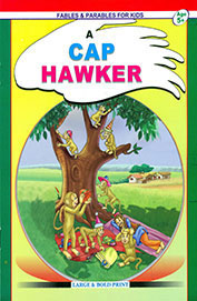Fables & Parabels For Kids:A Cap Hawker Age 5+