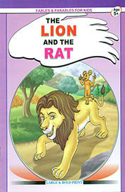 Fables And Parables For Kids ; The Lion And The Rat Age 5+