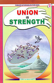 Fables And Parables For Kids ; Union Is Strength Age 5+