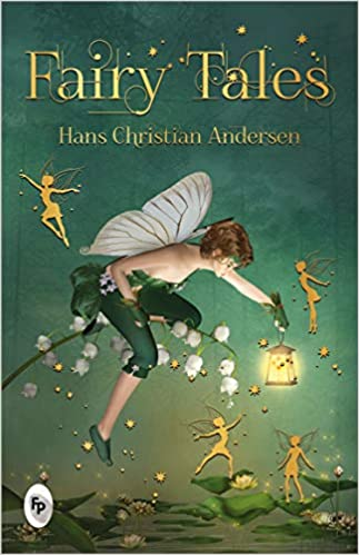 Fairy Tales by Hans Christian Andersen by Hans Christian Andersen