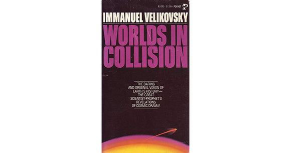 Worlds In Collision, By Immanuel Velikovsky