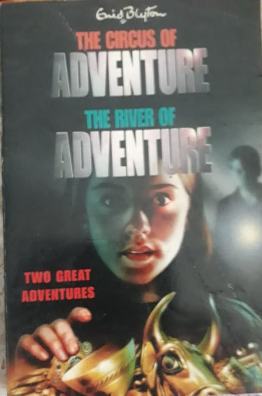 The Circus of Adventure The River of Adventure - Two Great Adventures  by Enid Blyton