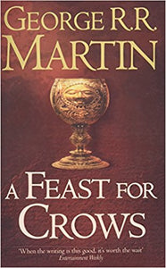 A Feast for Crows (A Song of Ice and Fire)  By George R.R. Martin