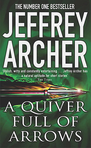 A Qualiver Full Of Arrows by Jeffrey Archer