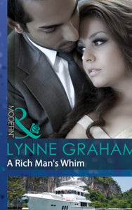 A Rich Man's Whim by Lynne Graham