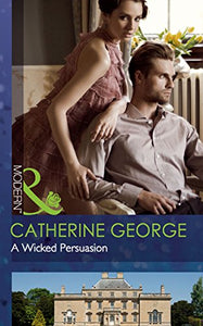A Wicked Persuasion by Catherine George