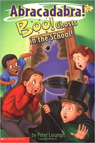 Abracadabra #2: Boo! Ghosts in School! by Peter Lerangis and Jim Talbot