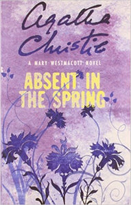 Absent in the Spring By Agatha Christie
