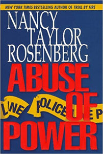 Abuse of Power By Nancy Taylor Rosenberg
