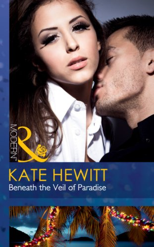Beneath The Veil Of Paradise by Kate Hewitt